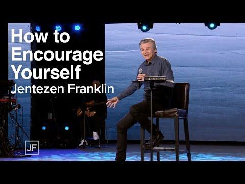 How to Encourage Yourself  Jentezen Franklin
