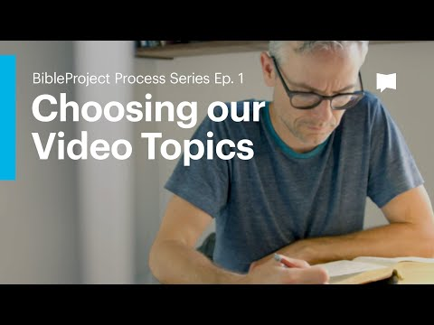 Choosing Our Video Topics: Process Series