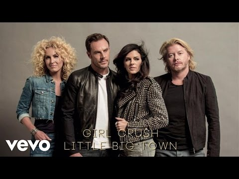 Little Big Town - Girl Crush (Audio) - UCT68C0wRPbO1wUYqgtIYjgQ