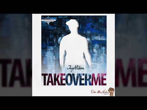 Jaymikee - TAKE OVER ME - (One Man nation Album)