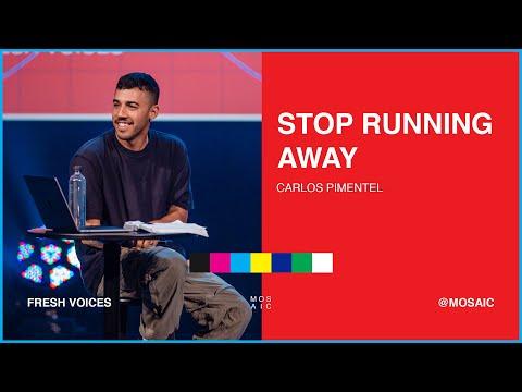 MOSAIC:ONLINE - Pastor Carlos Pimentel - Stop Running Away