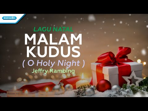 Malam kudus ( O Holy Night ) - Lagu Natal - Jeffry Rambing (with lyric)