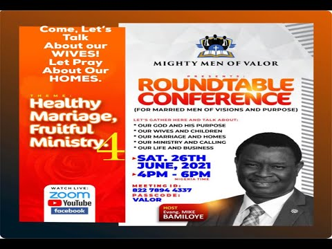 MIGHTY MEN OF VALOR ROUNDTABLE CONFERENCE  HEALTHY MARRIAGE; FRUITFUL INISTRY 4  JUNE 2021