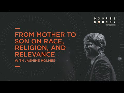 Jasmine Holmes  From Mother to Son on Race, Religion, and Relevance  Gospelbound