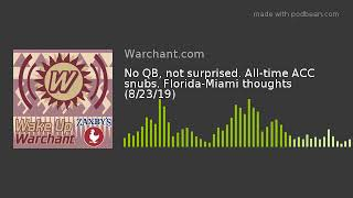 No QB, not surprised. All-time ACC snubs. Florida-Miami thoughts (8/23/19)