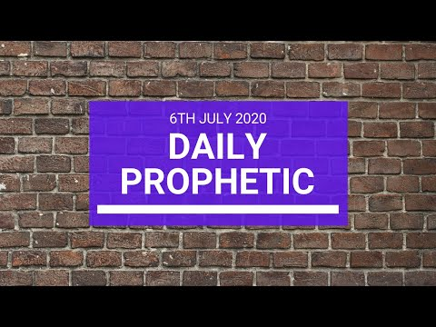 Daily Prophetic 6 July 2020 2 of 10