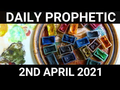 Daily Prophetic 2 April 2021 4 of 7