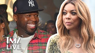 Wendy Williams: 50 Cent Couldn't Stop Me!   TMZ Live