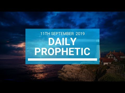 Daily Prophetic 11 September 2019 Word 1