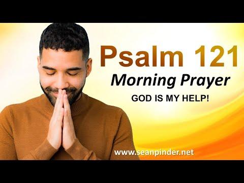 PSALM 121 - God is My HELP - Morning Prayer