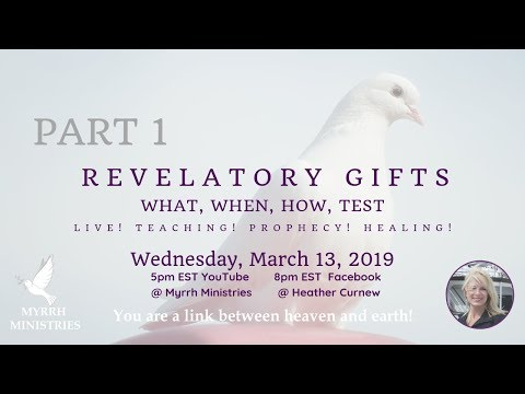 Revelatory Gifts -PART 1.   What, When, How,