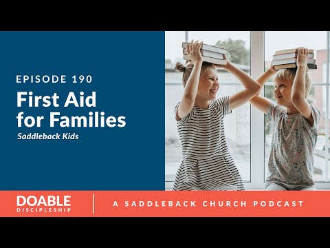 Episode 190: First Aid For Families, Saddleback Kids (SK)