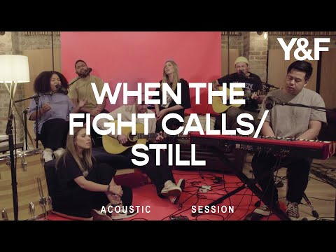When The Fight Calls / Still (Acoustic Sessions) - Hillsong Young & Free