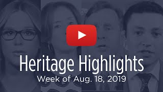 Heritage Highlights: Immigration, Debt, Hong Kong Protests, Afghanistan