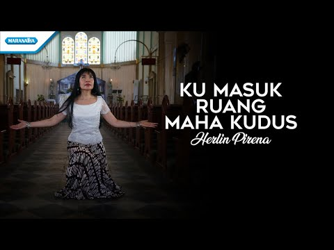 Ku Masuk Ruang Maha Kudus - Hymn - Herlin Kudus (with lyric)