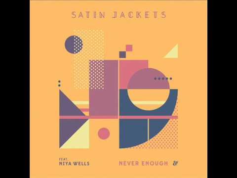 Satin Jackets feat. Niya Wells - Never Enough (CASSARA Remix) - UCk1Ya3JbCT9FHBtIa2L1ocA