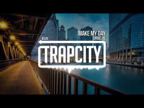 DROELOE - Make My Day - UC65afEgL62PGFWXY7n6CUbA