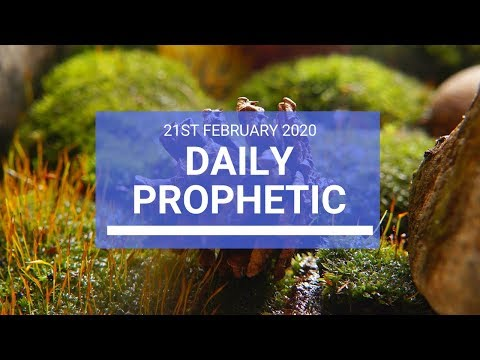 Daily Prophetic 21 February 2020 2 of 3