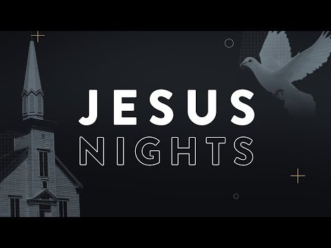 Jesus Nights  May 26th, 2019