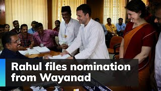 Rahul files nomination from Wayanad