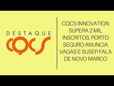 Imagem post: CQCS Innovation supera 2 mil inscritos, Porto Seguro anuncia vagas e Susep fala de novo marco