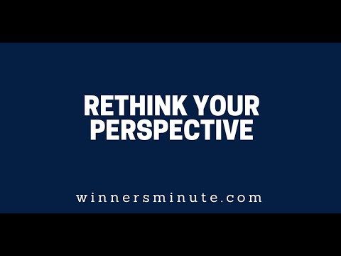 Rethink Your Perspective  The Winner's Minute With Mac Hammond