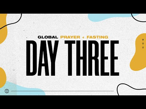 Global Prayer & Fasting  Day 3  05.06.20