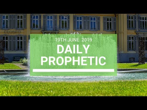 Daily Prophetic 19 June 2019 Word 4
