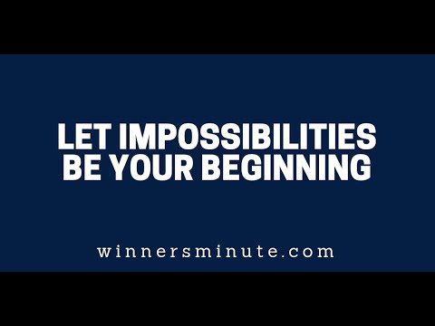 Let Impossibilities Be Your Beginning  The Winner's Minute With Mac Hammond
