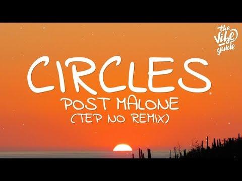 Post Malone - Circles (Lyrics) Tep No Remix - UCxH0sQJKG6Aq9-vFIPnDZ2A