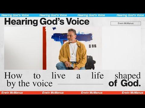 HEARING GOD'S VOICE  Erwin McManus - MOSAIC