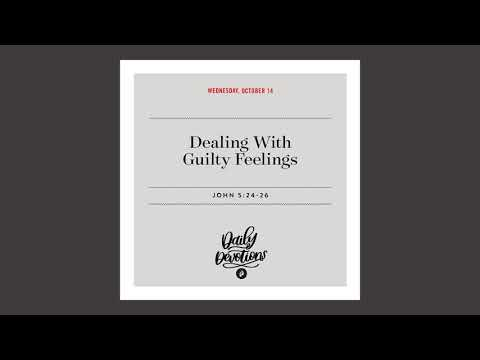 Dealing With Guilty Feelings  Daily Devotional