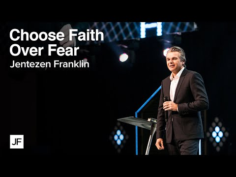 Choosing Faith Over Fear  Jentezen Franklin