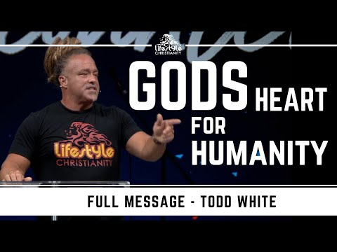Todd White - Gods Heart for Humanity