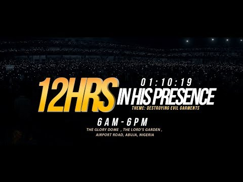 FROM THE GLORY DOME: 12 HOURS IN HIS PRESENCE 01-10-2019
