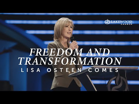 Freedom & Transformation Ch.3  Pastor Lisa Osteen Comes