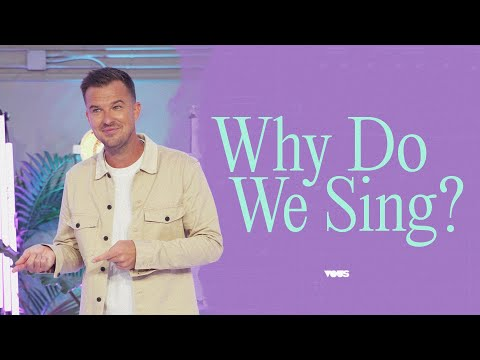 Why Do We Sing? - A Message from