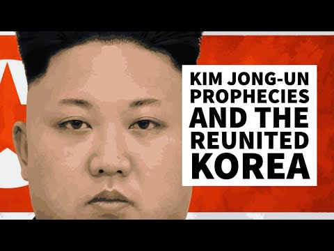 Kim Jong-Un Prophecies and the Reunited Korea