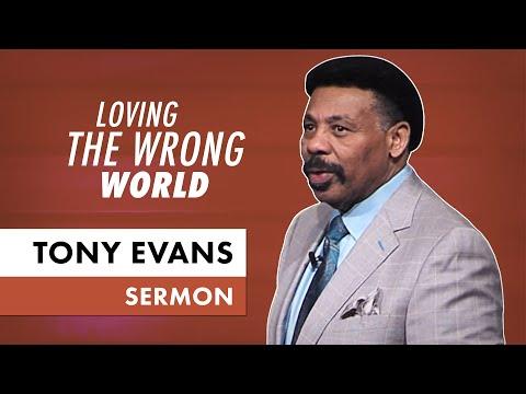 Loving the Wrong World - Tony Evans Sermon