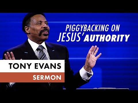 Piggybacking on Jesus' Authority - Tony Evans Sermon