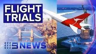 Qantas trialling non-stop flights to New York and London | Nine News Australia