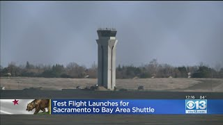 Test Flight Launches For Sacramento To Bay Area Shuttle