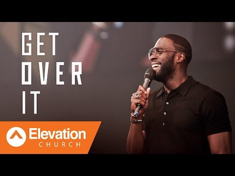 Get Over It  Elevation Church  Pastor Robert Madu
