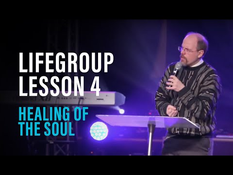 Life Group Lesson 4 - Healing of the Soul