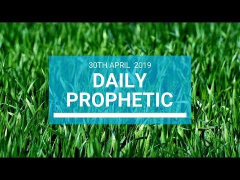 Daily Prophetic 30 April 2019