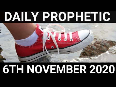 Daily Prophetic 6 November 2020 11 of 12  Subscribe for Daily Prophetic Words