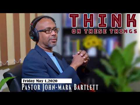 Think on These Things - May 1, 2020