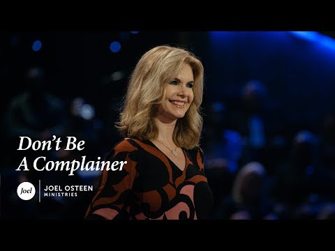 Victoria Osteen - Don't Be a Complainer