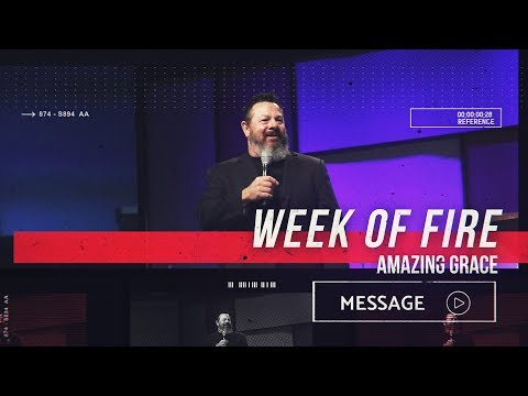 August 10th - Destiny YUMA - Week of Fire: Amazing Grace