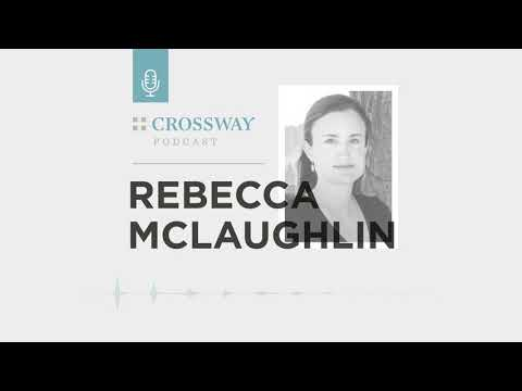 Preparing Our Kids for a Post-Christian World (Rebecca McLaughlin)